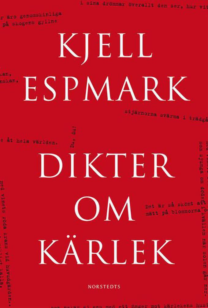 Lyrik. KJELL ESPMARK Dikter om kärlek. Ett urval Norstedts, 126 s.