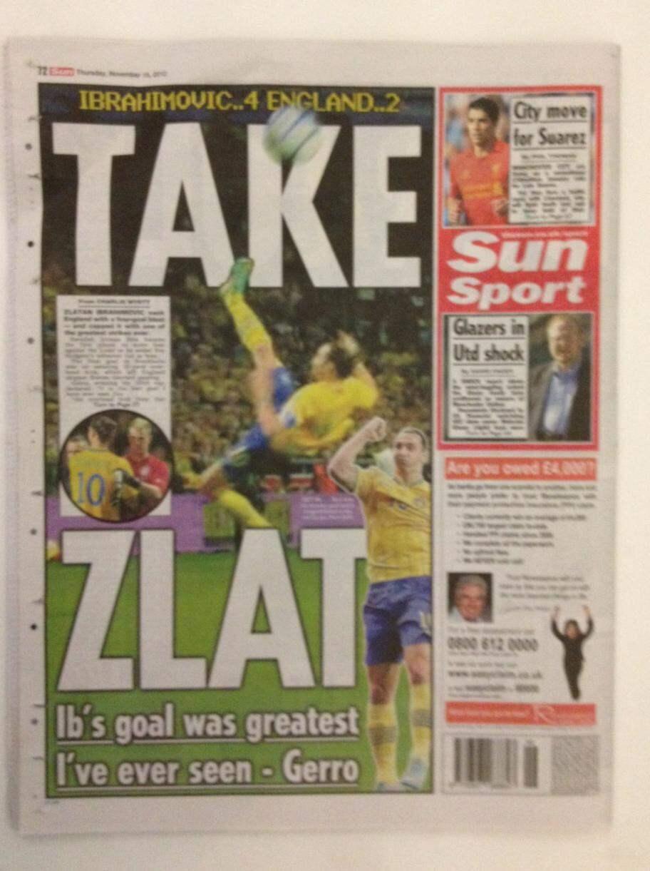 """THE SUN. Shaun Custis, fotbollsskribent: """"Zlatan Ibrahimovic presterade en otrolig bakåtspark för att slutföra jobbet. Även Englands supportrar stod upp och applåderade åt det genidraget från den svenska anfallaren""""."""