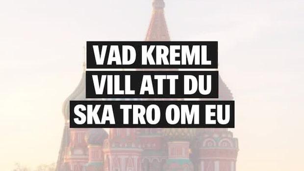 Vad Kreml vill att du ska tro om EU