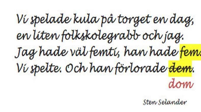 """Sten Selanders klassiska dikt """"Spela kula"""" har också ett de- och dem-problem."""