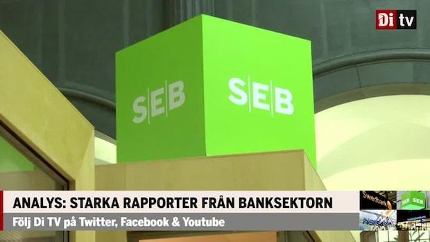 Analys: Starka rapporter från banksektorn
