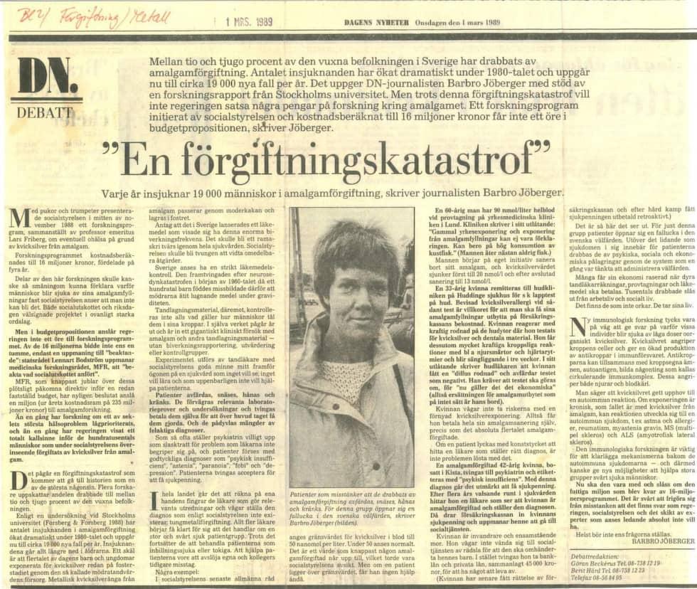 En förgiftningskatastrof är rubriken på DN Debatt när Barbro Jöberger började sprida myter om amalgam i mars 1989