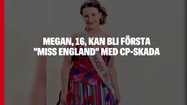 """Megan, 16, kan bli första """"Miss England"""" med cp-skada"""