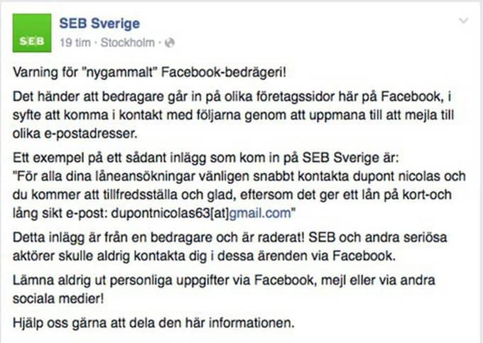 Den här gången handlar det om inlägg som gjorts på bankens Facebooksida med syfte att komma i kontakt med följarna genom att uppmana till att mejla en särskild epost-adress.