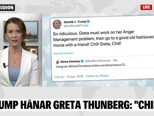 "Trumps nya attack: ""Chill Greta, chill!"""