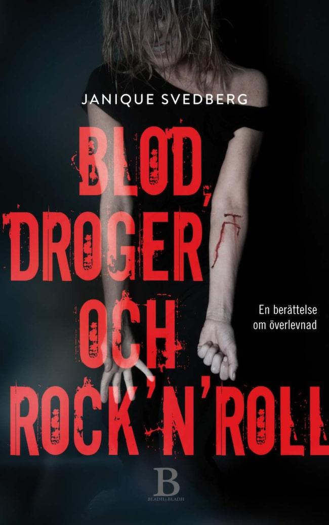 """Janique Svedberg har skrivit självbiografin """"Blod, droger och rock'n'roll (Bladh by Bladh)."""
