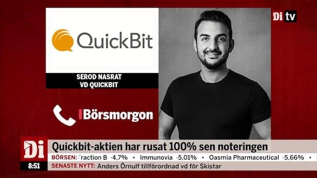 """Quickbit:s vd: """"Resultaten vi har visat det här kvartalet är vi väldigt nöjda med"""""""
