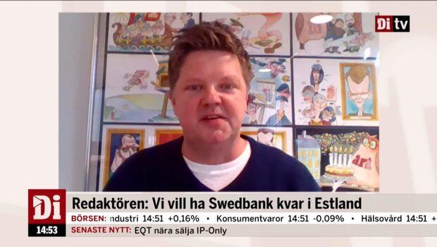 Redaktören: Vi vill ha Swedbank kvar i Estland