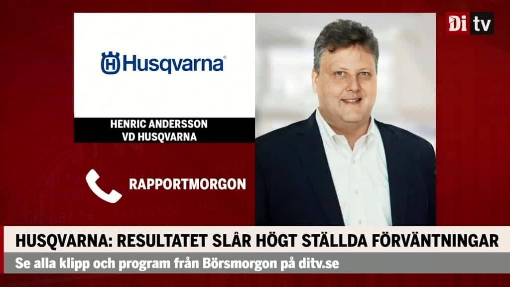 Henric Andersson, vd Husqvarna: Därför växer vi i alla ...