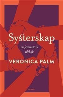 "Veronica Palms nya bok ""Systerskap""."