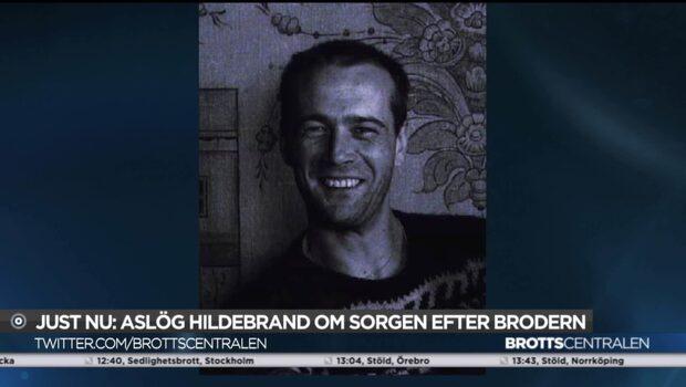 """Lelle Hildebrands syster efter beskedet: """"Vill få ett avslut"""""""