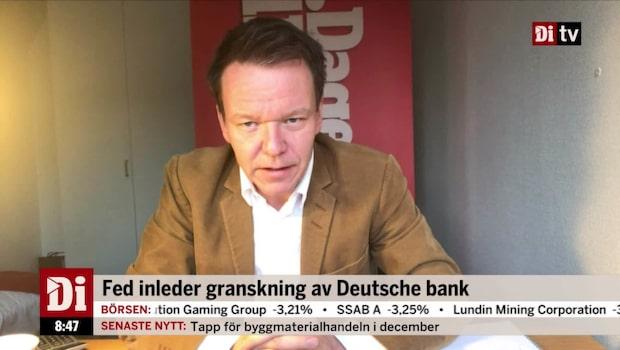 Ulf Petersson om att Fed inleder granskning av Deutsche Bank